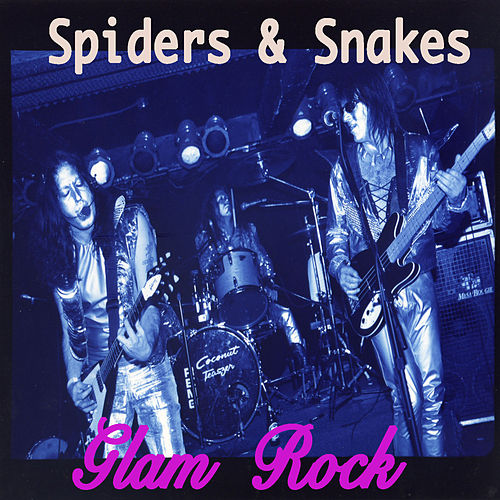 Glam Rock by Spiders & Snakes