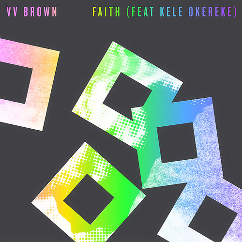 Play & Download Faith (feat. Kele Okereke) by V.V. Brown | Napster