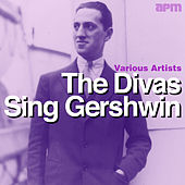 Play & Download The Divas Sing Gershwin by Various Artists | Napster