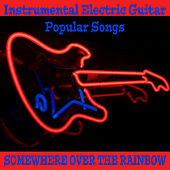 Instrumental Electric Guitar Popular Songs: Somewhere over the Rainbow by The O'Neill Brothers Group