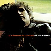 Play & Download El corredor de la suerte by Mikel Erentxun | Napster