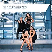 Play & Download Dreams - The Ultimate Corrs Collection [W/Bonus Track] by The Corrs | Napster