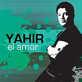 Play & Download El Amor by Yahir | Napster