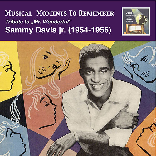 "Play & Download Musical Moments To Remember: Tribute to ""Mr. Wonderful"" – Sammy Davis, Jr. by Sammy Davis, Jr. 