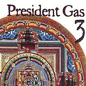 Play & Download President Gas 3 by President Gas | Napster