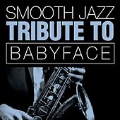 Babyface Smooth Jazz Tribute by Smooth Jazz Allstars