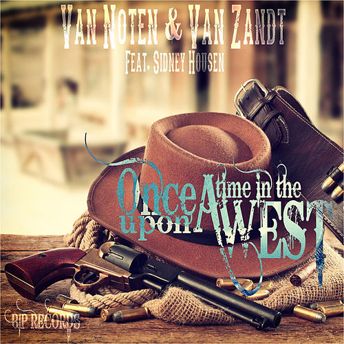 Once Upon a Time in the West Original Extended Mix by Van Noten