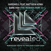 Play & Download Dare You (Remixes, Part 1) by Hardwell | Napster
