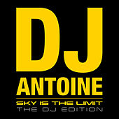 Play & Download Sky is the Limit (The DJ Edition) by Various Artists | Napster
