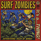 It's a... Thing! by The Surf Zombies