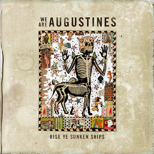Play & Download Rise Ye Sunken Ships by Augustines | Napster