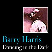 Play & Download Dancing in the Dark by Barry Harris | Napster