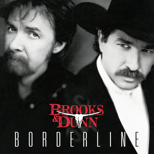Play & Download Borderline by Brooks & Dunn | Napster