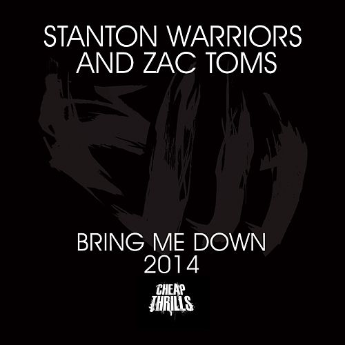 Play & Download Bring Me Down 2014 by Stanton Warriors | Napster