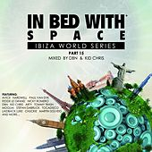 Play & Download In Bed with Space, Pt. 15 (Compiled by DBN & Kid Chris) by Various Artists | Napster