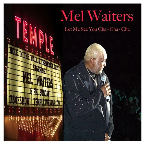 Play & Download Let Me See You Cha Cha Cha by Mel Waiters | Napster