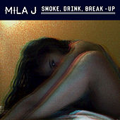 Play & Download Smoke, Drink, Break-Up by Mila J | Napster