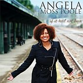 Play & Download If It Had Not Been by Angela Moss Poole | Napster