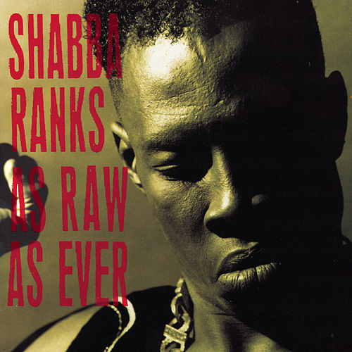 As Raw As Ever by Shabba Ranks