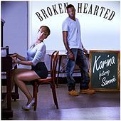 Play & Download Broken Hearted (feat. Sammie) by Karina | Napster