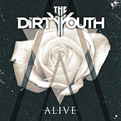 Play & Download Alive - Single by The Dirty Youth | Napster