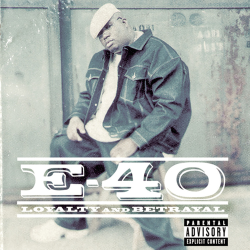 Loyalty & Betrayal by E-40