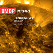 Play & Download Leon Kirchner: Toccata by Boston Modern Orchestra Project | Napster