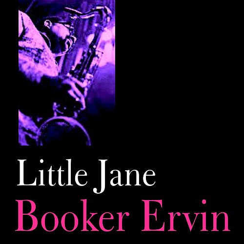 Play & Download Little Jane by Booker Ervin | Napster