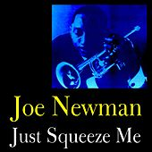 Just Squeeze Me by Joe Newman