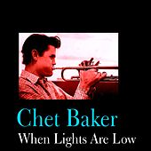 When Lights Are Low by Chet Baker