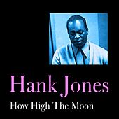 Play & Download How High the Moon by Hank Jones | Napster