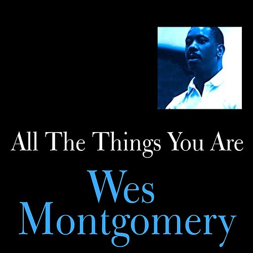 All the Things You Are by Wes Montgomery