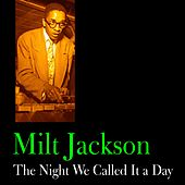 The Night We Called It a Day by Milt Jackson