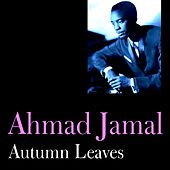 Play & Download Autumn Leaves by Ahmad Jamal | Napster