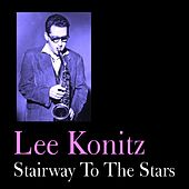 Play & Download Stairway to the Stars by Lee Konitz | Napster