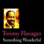 Play & Download Something Wonderful by Tommy Flanagan | Napster