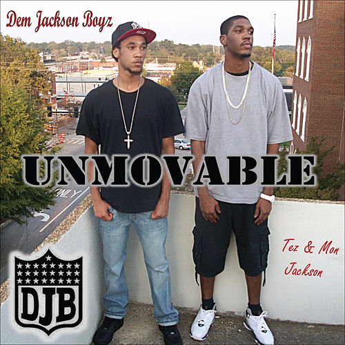 Unmovable by Dem Jackson Boyz