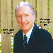 Forty One Dollars by George Hamilton IV