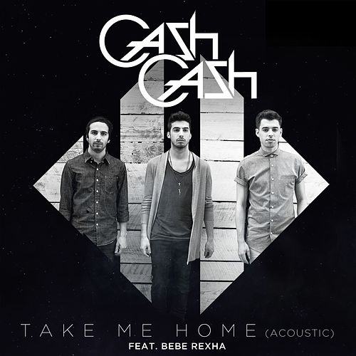 Take Me Home By Cash Cash Feat Bebe Rexha