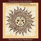 Play & Download Experience Your Intuition: Guided Meditations for Intuitive Development by Music For Meditation | Napster