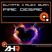 Play & Download Fire Desire by Elivate | Napster