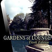 Play & Download Gardens of Lounge Tivoli Edition - EP by Various Artists | Napster