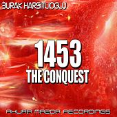 Play & Download 1453 (The Conquest) by Burak Harsitlioglu | Napster