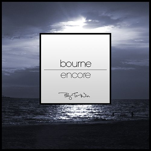 Play & Download Encore - Single by Bourne | Napster