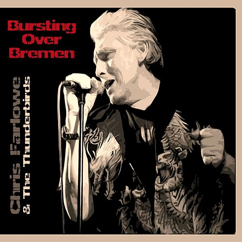 Bursting Over Bremen (Live Bremen 1985) by Chris Farlowe