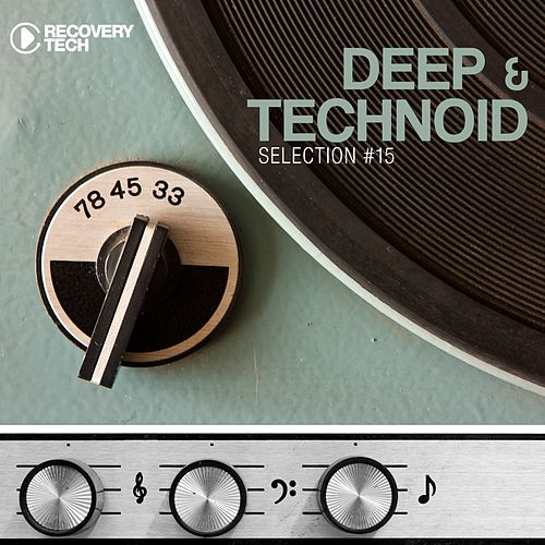 Play & Download Deep & Technoid #15 by Various Artists | Napster