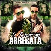 Play & Download Tu Cuerpo Me Arrebata (feat. J Alvarez & DJ Joe) by Trebol Clan | Napster