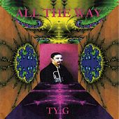 Play & Download All the Way by Tyg | Napster
