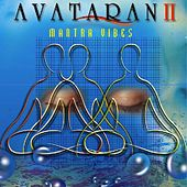 Play & Download Avataran 2 : Mantra Vibes by Sahil Jagtiani | Napster