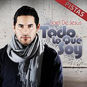 Play & Download Todo Lo Que Soy Pistas by Joel D' Jesus | Napster